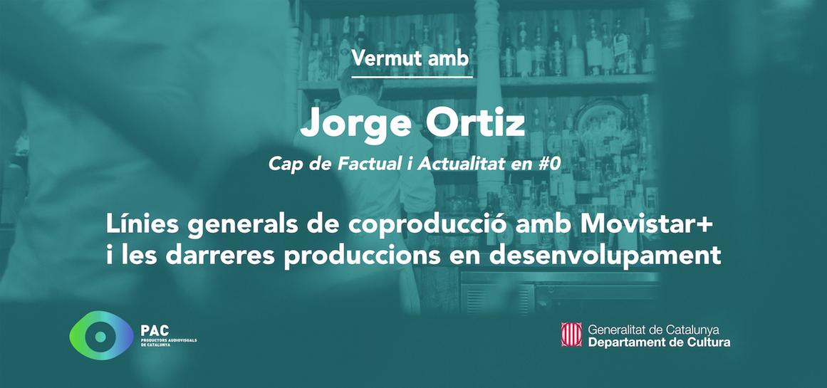 Vermut amb Jorge ortiz